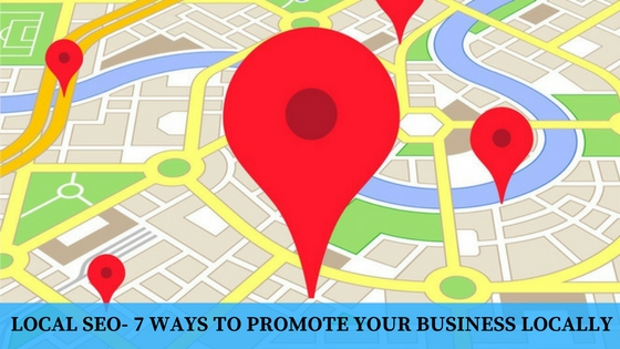 Local SEO- 7 Successful Ways to Promote Your Business Locally